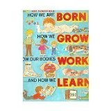 9780307657930: Joe Kaufman's How We Are Born, How We Grow, How Our Bodies Work and How We Learn