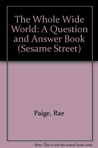 9780307658265: The Whole Wide World: A Question and Answer Book (Sesame Street)
