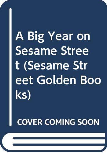 9780307658517: A Big Year on Sesame Street (Sesame Street Golden Books)