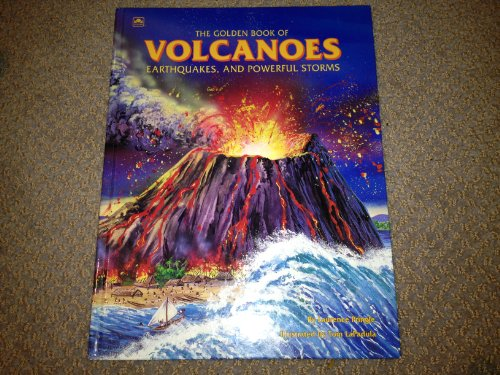 9780307659521: The Golden Book of Volcanoes, Earthquakes, and Powerful Storms