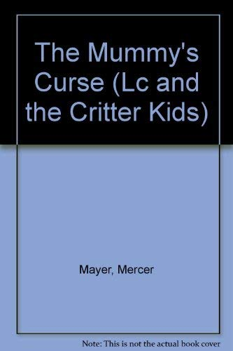 9780307659590: The Mummy's Curse (Lc and the Critter Kids)