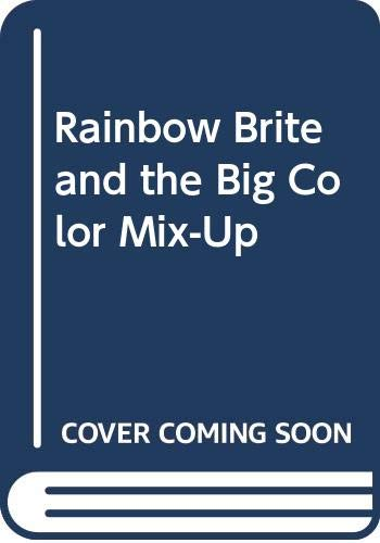 9780307660015: Rainbow Brite and the Big Color Mix-Up