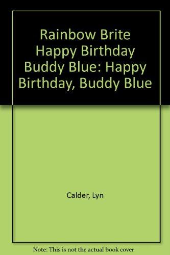 9780307660022: Rainbow Brite Happy Birthday Buddy Blue: Happy Birthday, Buddy Blue