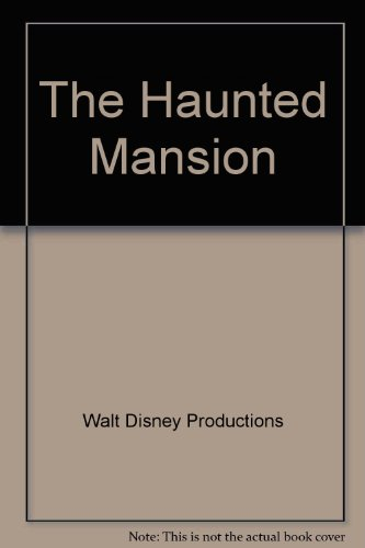 The Haunted Mansion (0307660613) by Walt Disney Productions