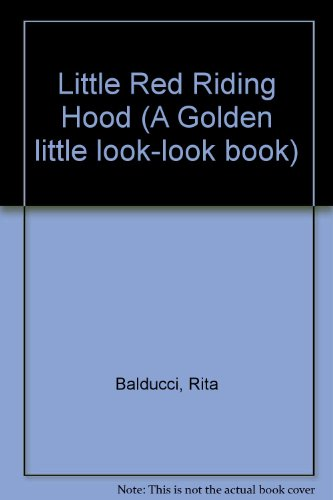 Little Red Riding Hood (A Golden little look-look book) (0307665119) by Rita Balducci