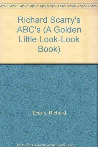 9780307665157: Richard Scarry's ABC's (A Golden Little Look-look Book)