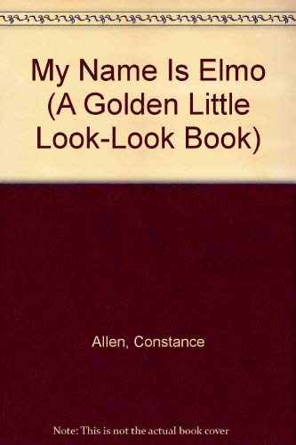 9780307665416: My Name Is Elmo (A Golden Little Look-Look Book)