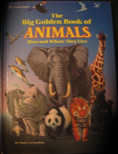 9780307665553: The Big Golden Book of Animals: How and Where They Live