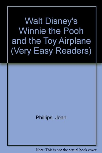 Walt Disney's Winnie the Pooh and the Toy Airplane (Very Easy Readers) (0307665860) by Phillips, Joan; Langley, Bill; Schroeder, Russell