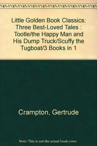 Three Best Loved Tales by Tibor Gergely/the Happy Man and His Dump Truck/Tootle/Scuffy the Tugboat (9780307666338) by Tibor Gergely