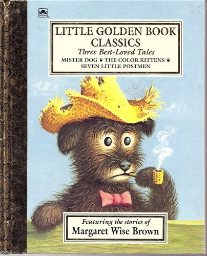 9780307666345: The Best-loved Tales by Margaret Wise Brown: Mister Dog/The Color Kittens/Seven Little Postmen