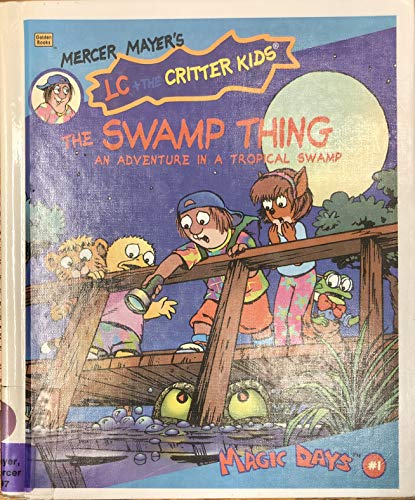 9780307666604: The Swamp Thing (Mercer Mayer's Lc & the Critter Kids)