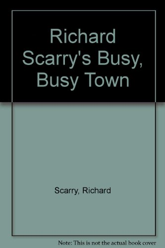 9780307668035: Richard Scarry's Busy, Busy Town