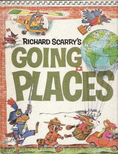 Richard Scarry's Going Places (0307668282) by Richard Scarry