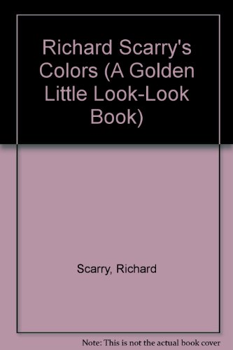 9780307675422: Richard Scarry's Colors (A Golden Little Look-Look Book)
