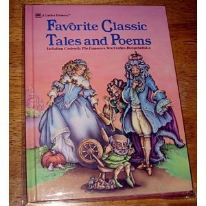 Favorite Classic Tales and Poems: Including Cinderella, the Emperor's New Clothes, Rumpelstiltskin (Golden Easy Readers, Golden Collections) (030767830X) by Milone, Karen; May, Darcy