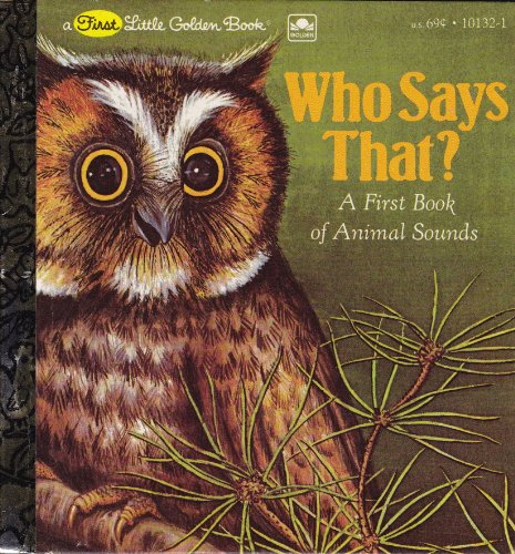9780307681331: Who Says That? (A First little golden book)