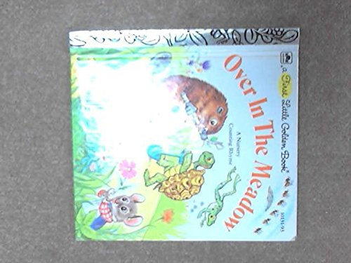 Over in the Meadow: A Nursery Counting Rhyme (A First Little Golden Book): Obligado, Lilian