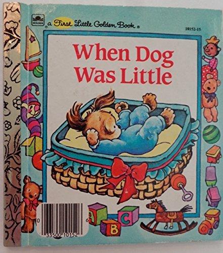 When Dog Was Little (First Little Golden Book): Hammond, Lucille