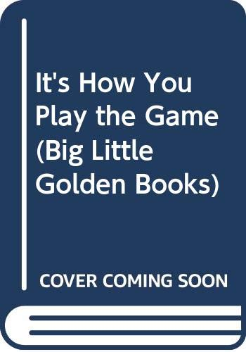 It's How You Play the Game (Big Little Golden Books) (0307682811) by Korman, Justine; Ellis, Art