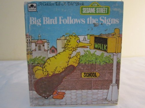Big Bird Follows Signs (0307684539) by Kingsley, Emily P.