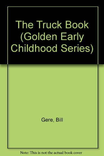 9780307687517: The Truck Book (Golden Early Childhood Series)