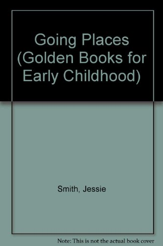 9780307687944: Going Places (Golden Books for Early Childhood)