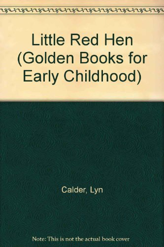 Little Red Hen (Golden Books for Early Childhood) (030768797X) by Lyn Calder