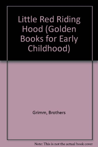 Little Red Riding Hood (Golden Books for Early Childhood) (0307687988) by Grimm, Brothers; Calder, Lyn; Super, Terri