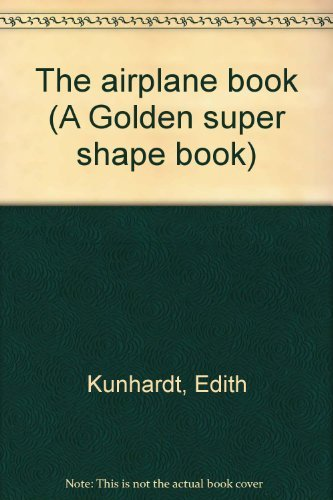 9780307688606: The airplane book (A Golden super shape book)