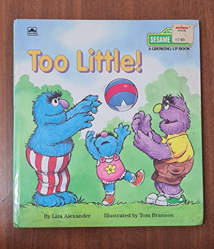 9780307690098: Too Little! (Sesame Street Growing Up Books)