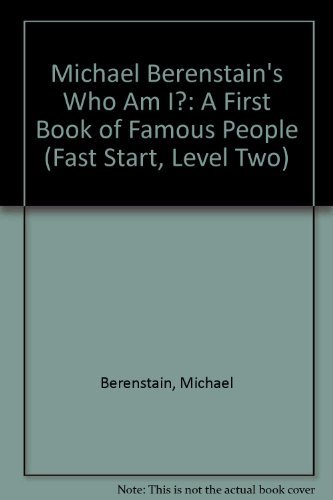 9780307695512: Michael Berenstain's Who Am I?: A First Book of Famous People (Fast Start, Level Two)