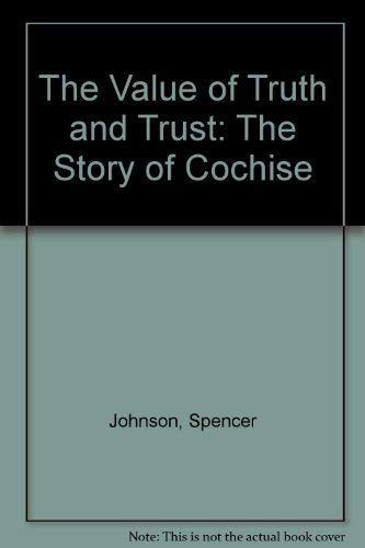 9780307699572: The Value of Truth and Trust: The Story of Cochise