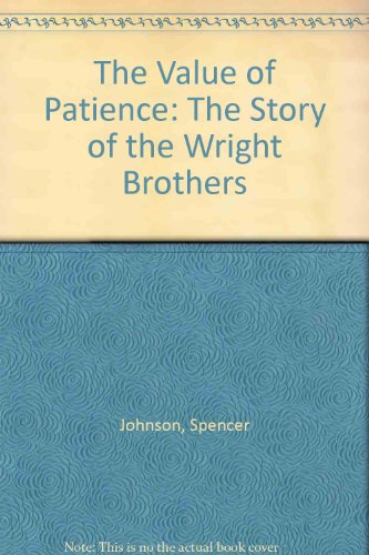 9780307699725: The Value of Patience: The Story of the Wright Brothers