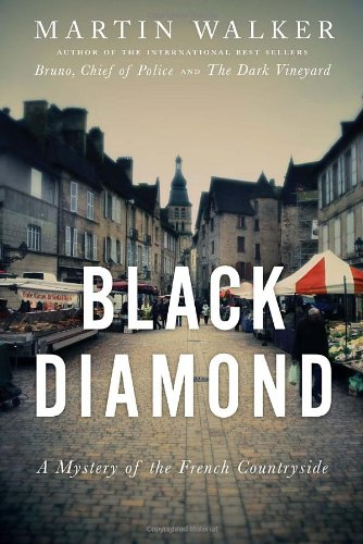 Black Diamond: A Mystery of the French Countryside (Signed First Edition): MARTIN WALKER