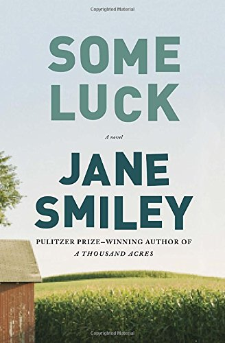 Some Luck (The Last Hundred Years Trilogy: Jane Smiley