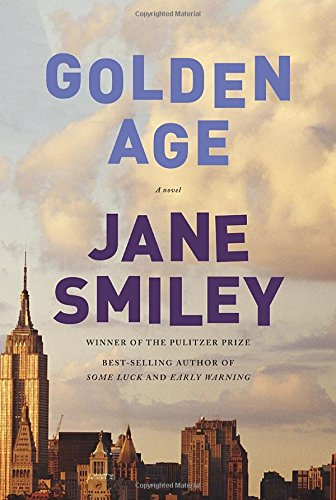 Golden Age: A novel (Last Hundred Years: a Family Saga): Smiley, Jane