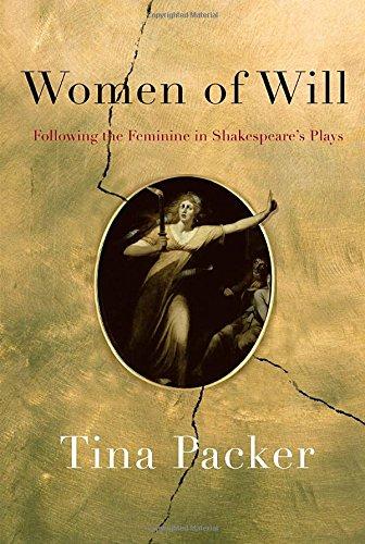 9780307700391: Women of Will: Following the Feminine in Shakespeare's Plays