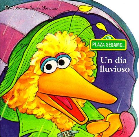 Un dia lluvioso, Plaza Sesamo,: Alexander, Liza, Ewers, Joseph, ill.,