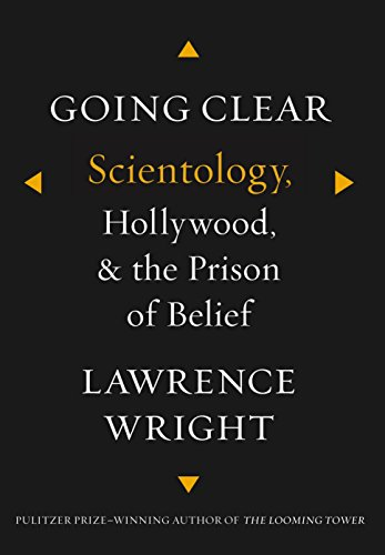 Going Clear: Scientology, Hollywood, and the Prison of Belief [SIGNED FIRST EDITION]: Wright, ...