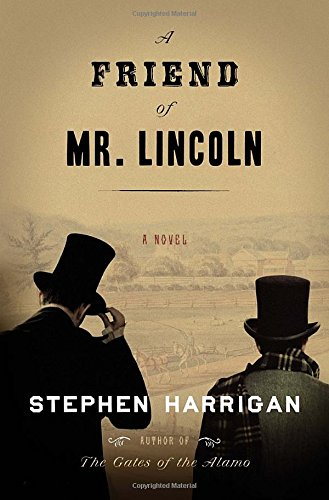 9780307700674: A Friend of Mr. Lincoln: A novel