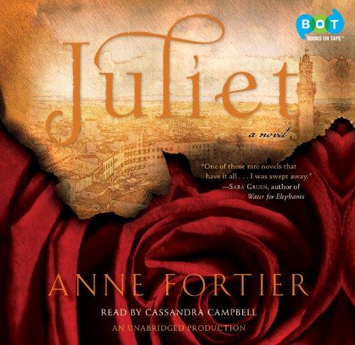Juliet: Anne Fortier (Author), Cassandra Campbell (Narrator)