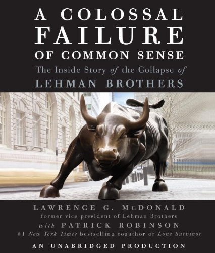9780307702418: A Colossal Failure of Common Sense: The Inside Story of the Collapse of Lehman Brothers