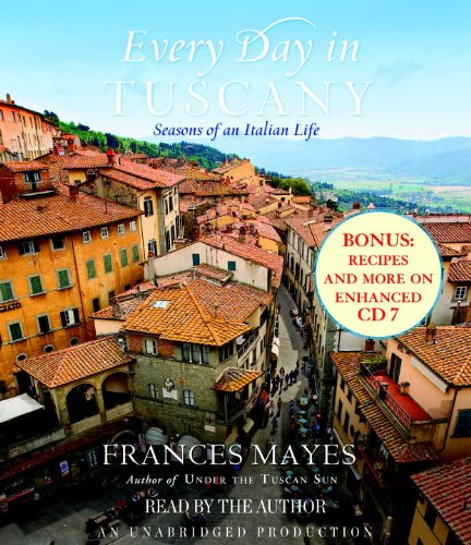 9780307702968: Every Day in Tuscany: Seasons of an Italian Life