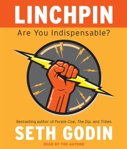 9780307704078: Linchpin: Are You Indispensable?