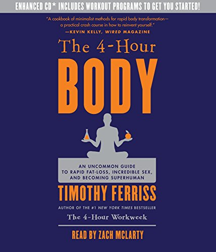 9780307704610: The 4-Hour Body: An Uncommon Guide to Rapid Fat-Loss, Incredible Sex, and Becoming Superhuman