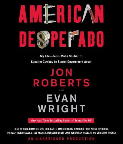 9780307704641: American Desperado: My Life--From Mafia Soldier to Cocaine Cowboy to Secret Government Asset