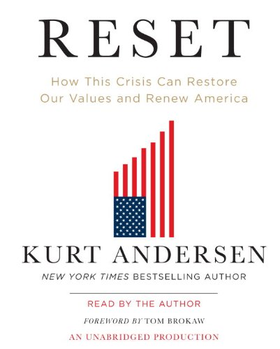 9780307705006: Reset: How This Crisis Can Restore Our Values and Renew America