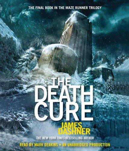 The Death Cure (Maze Runner, Book Three) (The Maze Runner Series): James Dashner