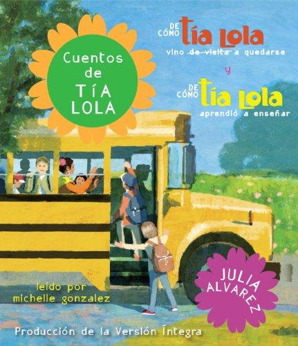 9780307707260: Cuentos de Tia Lola: de Como La Tia Lola Vino (de Visita) a Quedarse y de Como La Tia Lola Aprendio a Ensenar (Tia Lola Stories)